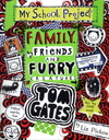 Family, Friends and Furry Creatures, (Tom Gates)