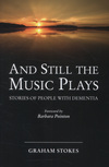 And Still the Music Plays, Stories of people with dementia